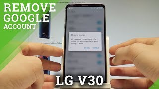 How to Remove Google Account from LG V30 - Delete Google Account Data  |HardReset Info