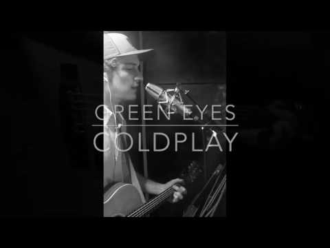 "Guitar cover of ""Green Eyes"" by Coldplay from 2016."
