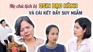 Mẹ Chủ Tịch Bị Osin Bạo Hành Và Cái Kết Đầy Suy Ngẫm | Đừng Bao Giờ Coi Thường Người Khác Tập 30