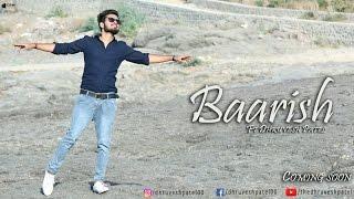 Baarish (cover) | Half Girlfriend | Arjun K & Shraddha K | DHRUVESH PATEL | Tanishk Bagchi