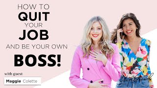 Quit Your Job: How to Effectively DO IT & Be your Own Boss!