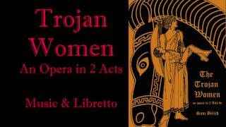 THE TROJAN WOMEN Act 1 SamBelsMusic