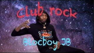 Club Rock   Blocboy JB (Lyrics)