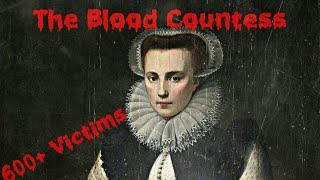 Elizabeth Bathory: The Hungarian Serial Killer