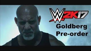 goldberg-announced-as-wwe-2k17-pre-order-bonus-details-and-trailer