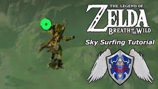 Legend of Zelda: Breath of the Wild Sky Surfing Tutorial!