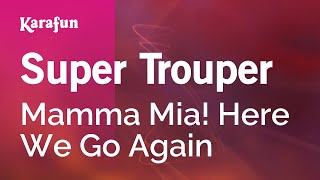 Karaoke Super Trouper   Mamma Mia! Here We Go Again *