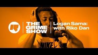 The Grime Show   Logan Sama With Riko Dan