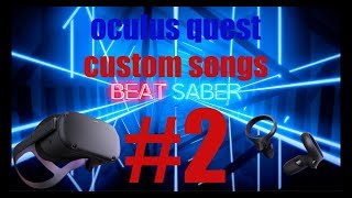 how to install custom songs on beat saber oculus rift s - TH-Clip
