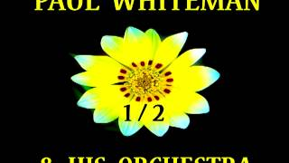 Paul Whiteman - Sittin' On a Rainbow