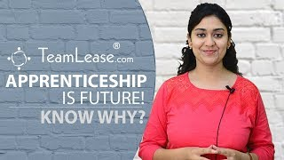 Apprenticeship is future! Know why - Career Guidance Video, Teamlease