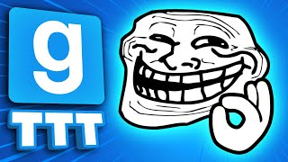 CREATING THE PERFECT TROLL | Gmod TTT