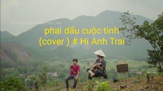 Phai Dấu Cuộc Tình Guitar ( cover ) #Hi Anh Trai