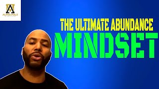 The Ultimate Abundance Mindset