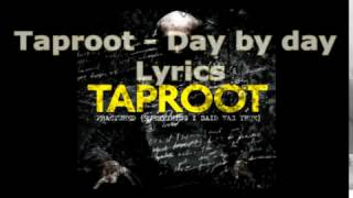 Taproot - Day by Day Lyrics