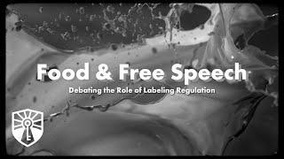 Click to play: Food & Free Speech: Debating the Role of Labeling Regulation