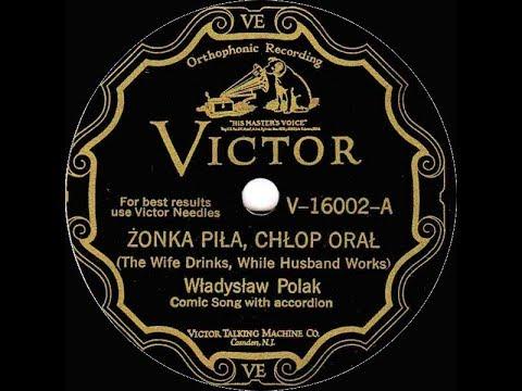 Polish 78rpm recordings, 1927. VICTOR V-16002. Żonka piła, chłop orał / Ze starej wsi