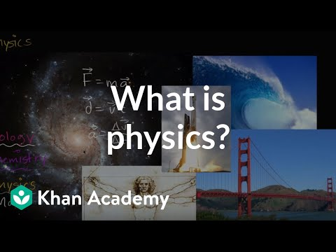 Introduction to physics (video) | Khan Academy