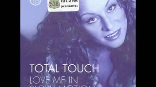 Speed Garage - Total Touch – Love Me In Slow Motion - (G's Club Mix)