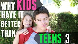 Why Kids Have It Better Than Teens 3 | Brent Rivera