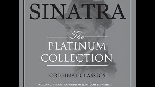 Frank Sinatra - The Platinum Collection (Not Now Music) [Full Album]