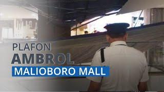 BREAKING NEWS: Plafon Malioboro Mall Ambrol, Tidak Ada Korban Jiwa