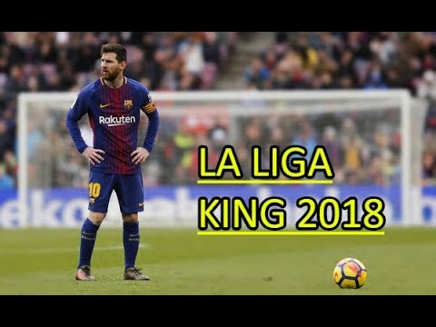 Lionel Messi - The King of La Liga ● Skills & Goals 2018   HD  