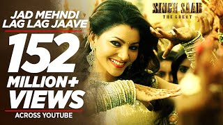 Jad Mehndi Lag Lag Jaave - Song Video - Singh Saab The Great