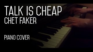 Talk Is Cheap   Chet Faker   Piano Cover