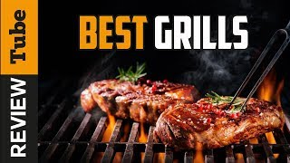 ✅Grill: Best Grills 2019 (Buying Guide)