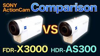 SONY ActionCam comparison FDR-X3000 vs HDR-AS300 - Japan