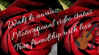 Heart touching, ❤️ wakt ki awaaz motivation video status 🌹for your friends.