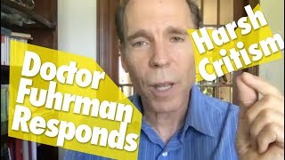 Dr  Fuhrman Responds To Harsh Criticism About His Character And Work