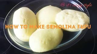 How To Easily Make Semolina FUFU!