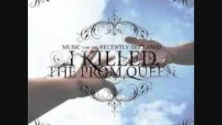 i killed the prom queen - headfirst from a hangmans noose