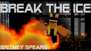 BREAK THE ICE - Britney Spears| Animated Roblox Music Video