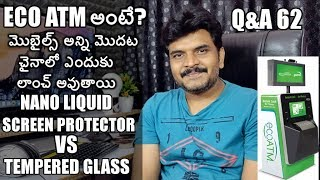 Tech Q&A 62 Eco ATM,Nano Liquid Screen Protector vs Tempered glass,Mobile related Questions etc