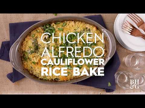 Chicken Alfredo Cauliflower Rice Bake | Fast & Fresh | Better Homes & Gardens