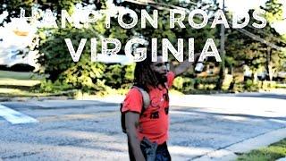 TheRealStreetz Of Hampton Roads VA Pt2 Norfolk Newport News More