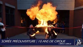 Soirée préouverture, 10 ans de cirque | Cirrus Cirkus