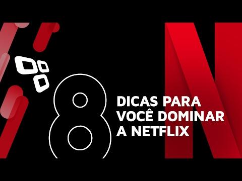 8 Dicas excelentes para você dominar a Netflix!