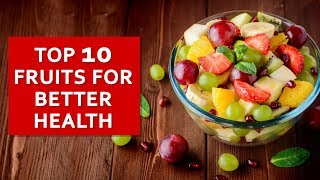 Top 10 Fruits For Better Health - Fitness Top 10