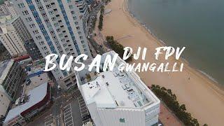 [Choii Film] DJI FPV DRONE / BUSAN / GWANGALLI / 부산 / 광안리 / FPV입문