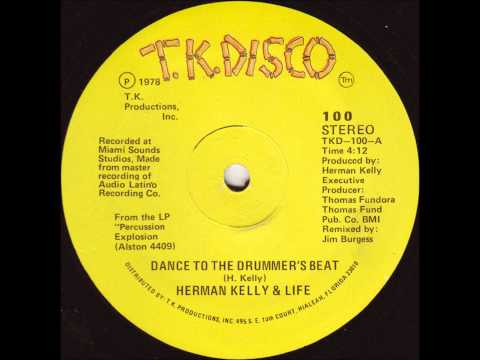 Dance to the Drummer's Beat (1978) (Song) by Herman Kelly & Life