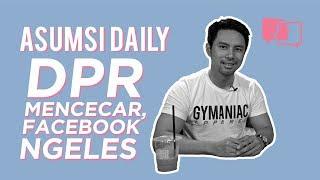 DPR Mencecar, Facebook Ngeles - Asumsi Daily