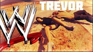 WWE Trevor Style - GTA V