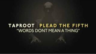 "Taproot ""Words Don't Mean A Thing"" Song Meaning"