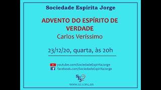 Advento do Espírito de Verdade – Carlos Veríssimo – 23/12/2020