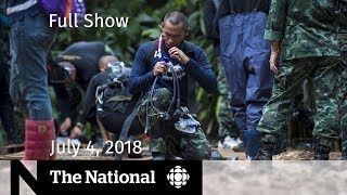The National for Wednesday July 4, 2018 — Britain Poisoning, Cave Rescue, Steel Tariffs