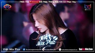 NONSTOP VIỆT MIX 2020(HAY)♫ Tướng Quân Remix, Lk Nhạc Remix Gây Nghiện Hay Tiktok | VIỆT MIX PLUS